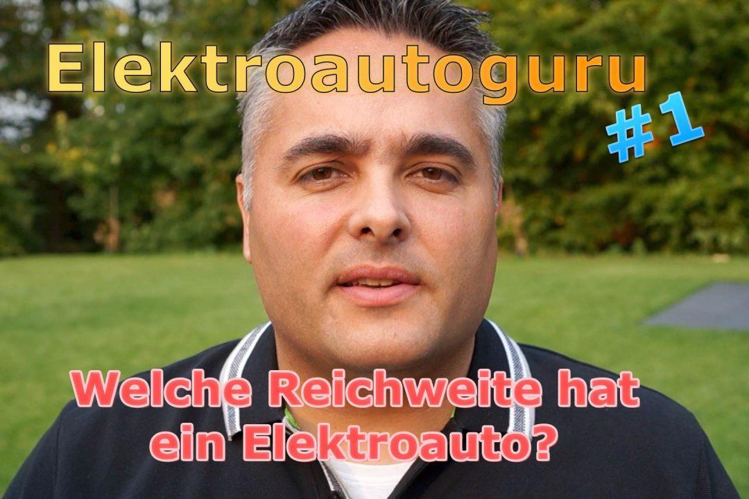 Elektroautoguru #1 - Welche Reichweite hat ein Elektroauto?