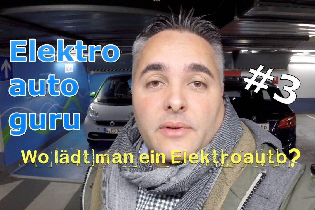 Elektroautoguru Folge 3- Wo lädt man ein Elektroauto?